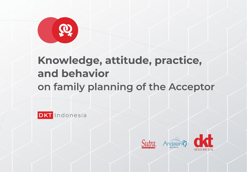 Knowledge, attitude, practice, and behavior on family planning of the Acceptor